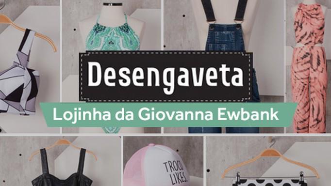 Desengaveta - Lojinha da Giovanna Ewbank