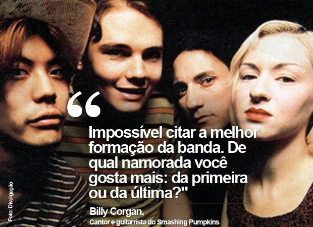 Billy Corgan fala que é impossível definir qual a melhor formação do Smashing Pumpkins (Foto: Divulgação)