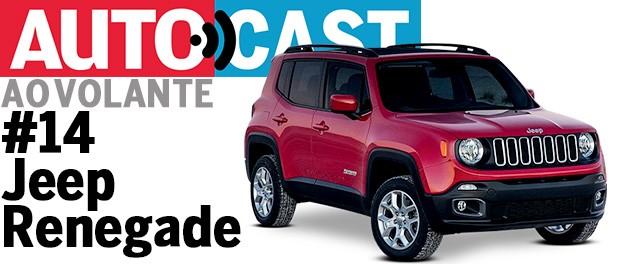 Autocast Ao Volante - Jeep Renegade (Foto: Autoesporte)