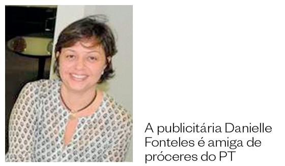 A publicitária Danielle Fonteles é amiga de próceres do PT (Foto: Reprodução)