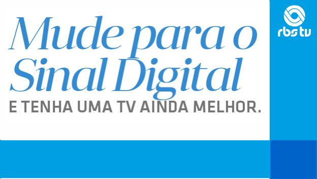 Saiba como receber o sinal digital e tire dúvidas (Divulgação/RBS TV)