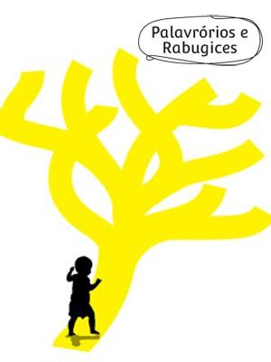 Palavrórios e Rabugices_ A Arte do Imprevisível (Foto: Ilustração: Daniel Lourenço)