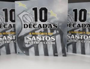 Livro  10 Décadas de Santos FC  é lançado nesta quinta-feira ... 6094e6dd4b8b1