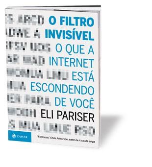 PROVOCAÇÃO A edição brasileira de O filtro invisível. O livro causou debates intensos sobre privacidade e liberdade  de expressão  na internet  (Foto: divulgação)