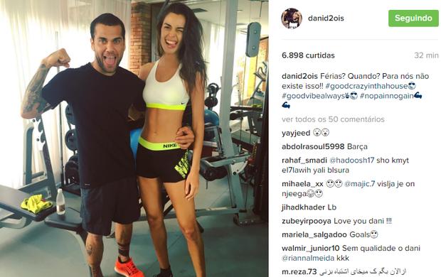"""BLOG: Daniel Alves trabalha sem folga com a namorada: """"Férias? Para nós não existe"""""""