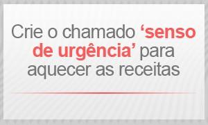 Crie o 'senso de urgência' (Foto: G1)
