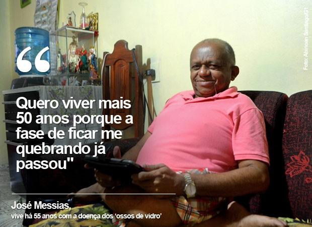 José Messias tem a doença conhecida como ossos de vidro (Foto: Abinoan Santiago/G1)