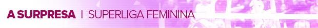 FEMININA_A-SURPRESA (Foto: infoesporte)