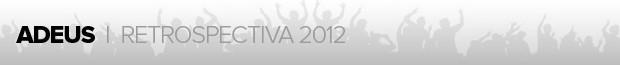 header_materia_retrospectiva2012_ADEUS (Foto: infoesporte)