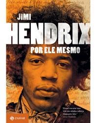 Jimi Hendrix por Ele Mesmo (Foto: Divulgação)