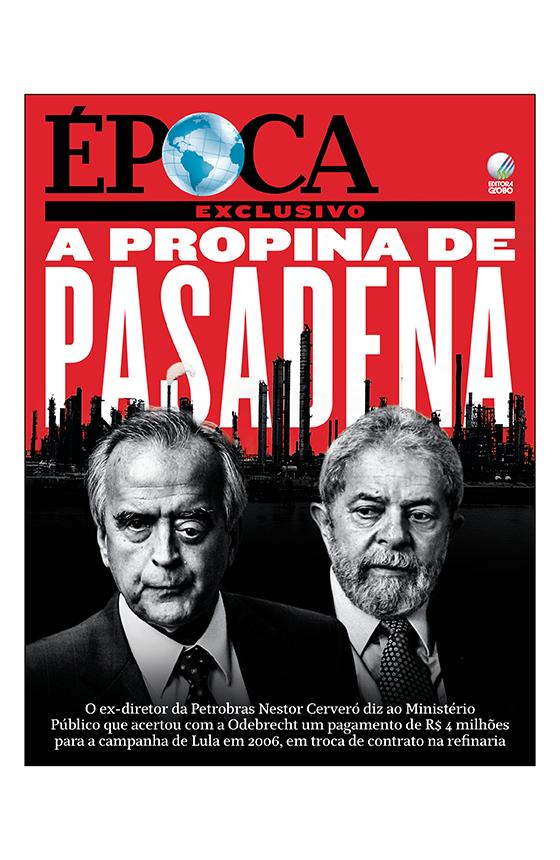 Capa edição 901 - A propina de Pasadena (Foto: Revista ÉPOCA/Divulgação)