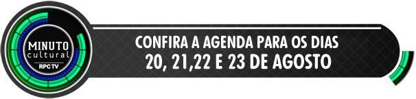 Minuto Cultural 20, 21, 22 e 23 de agosto (Foto: Divulgação/ RPC TV)