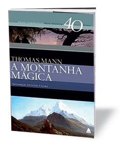 LIVRO DA SEMANA A montanha mágica Thomas Mann  Editora Nova Fronteira 2005 960 páginas R$ 69,90  (Foto: divulgação)