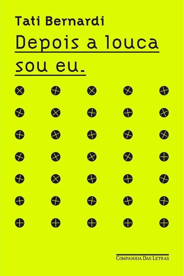 """""""Depois a Louca Sou Eu"""", de Tati Bernardi (Foto: Divulgação)"""