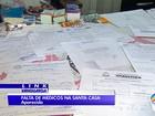 Sem pagamento, médicos deixam de atender na Santa Casa em Aparecida