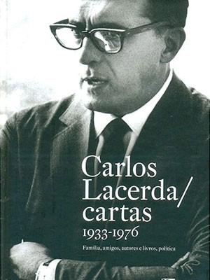 Carlos Lacerda – Cartas: 1933-1976 reúne sua correspondência ativa