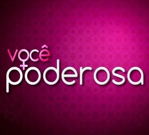 Você Mais Poderosa logo (Foto: TV Globo)