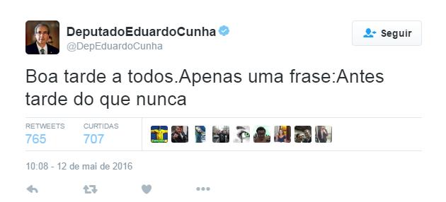 Tuíte de Eduardo Cunha sobre afastamento de Dilma (Foto: Reprodução/Twitter)