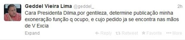 Mensagem publicada por Geddel Vieira Lima no micoblog Twitter direcionada à presidente Dilma Rousseff (Foto: Reprodução)