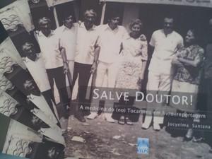 'Salve Doutor!' faz um apanhado histórico da atuação dos médicos no Tocantins (Foto: Jocyelma Santana/ Arquivo Pessoal)