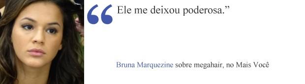 Frase Bruna (Foto: Mais Você/TV Globo)