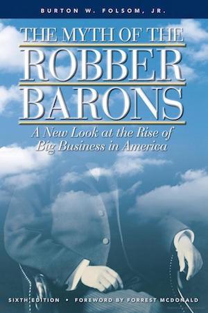 Capa do livro The Myth of the Robber Barons, de Burton Folsom