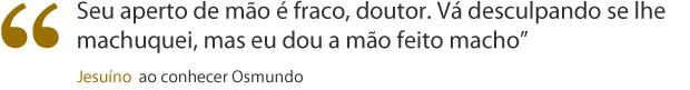 frase jesuíno (Foto: Gabriela/TV Globo)