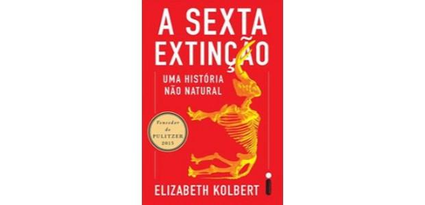 A Sexta Extinção, Elizabeth Kolbert (Foto: Divulgação)