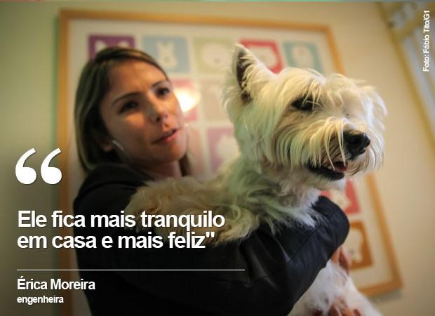 A engenheira Érica Moreira deixa seu cão na creche todos os dias (Foto: Fábio Tito/G1)