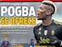 Com o Barça nos olhos, Pogba baixa pedida para selar negócio, diz jornal