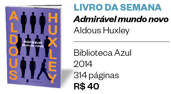 Livro da semana | Admirável mundo novo (Foto: Divulgação)