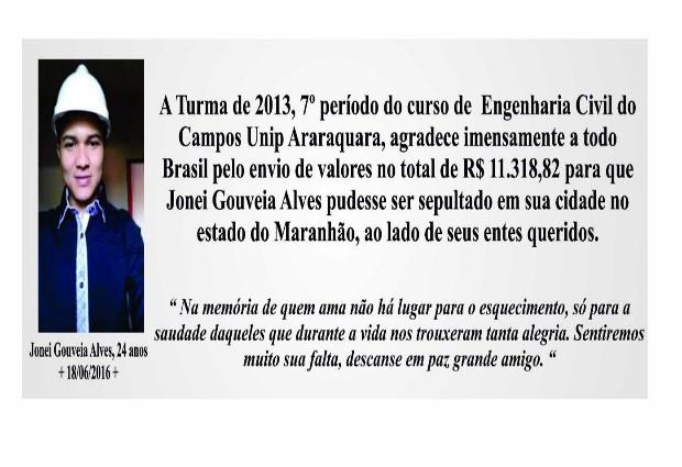 Faixa feita em homenagem o amigo Jonei Gouveia Alves, de 24 anos (Foto: Tulio Almeida/Arquivo Pessoal)