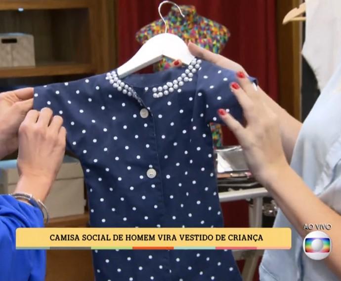 Camisa social vira vestido para menina (Foto: TV Globo)