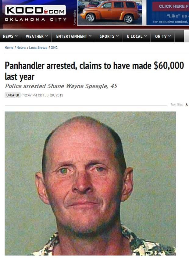Shane Wayne Speegle foi detido por mendigar sem uma licença, e disse ganhar R4 10 mil por mês (Foto: Reprodução)