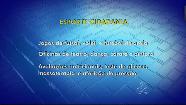 Serviços oferecidos no 'Esporte e Cidadania' (Foto: Amazônia TV)