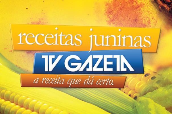 Receita Junina (Foto: Divulgação/TV Gazeta)