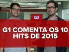 Top 10 de 2015: veja as músicas mais tocadas do ano no Brasil; VÍDEO
