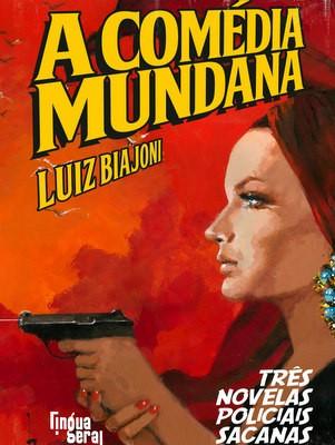 Capa do livro A Comédia Mundana, de Luiz Biajoni (Foto: Reprodução)