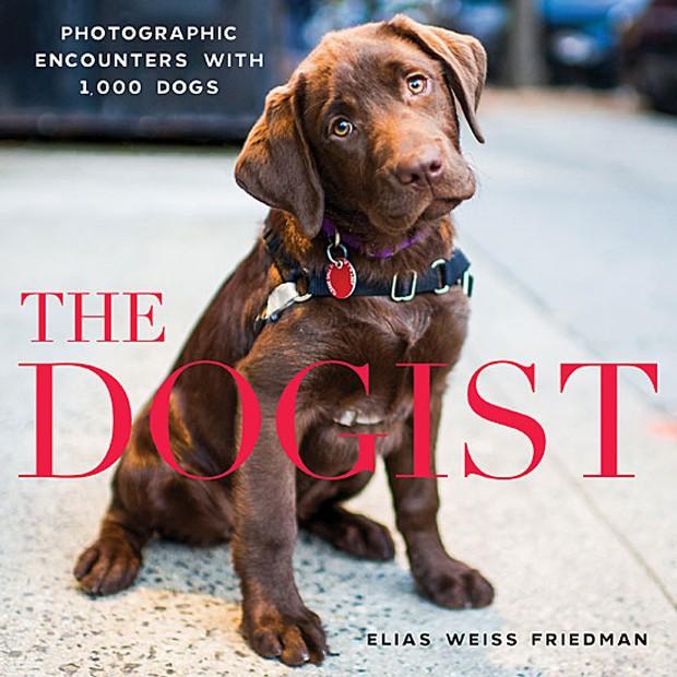 Na capa do livro está Lola, também fotografada em Nova York. No Brasil, o livro pode ser comprado online, em sites como Amazon (Foto: The Dogist, LLC)