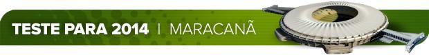 Header_TESTE-PARA-2014_MARACANA (Foto: Infoesporte)