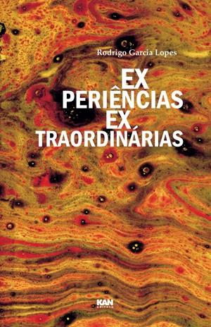 Experiências extraordinárias, livro de Rodrigo Garcia Lopes