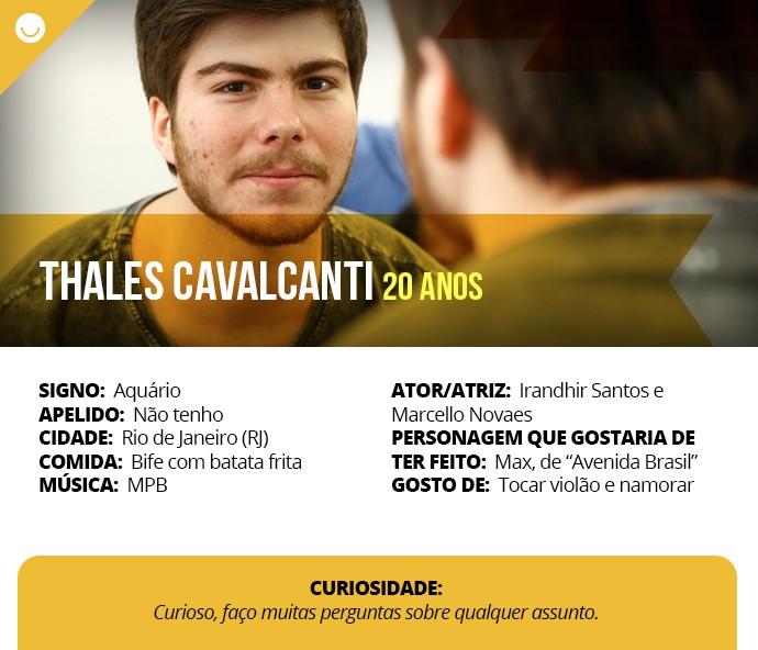 Card com informações curiosas de Thales Cavalcanti (Foto: Gshow)