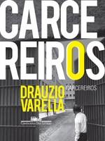 Livro Carcereiros, de Drauzio Varella (Foto: Divulgação/Cia das Letras)