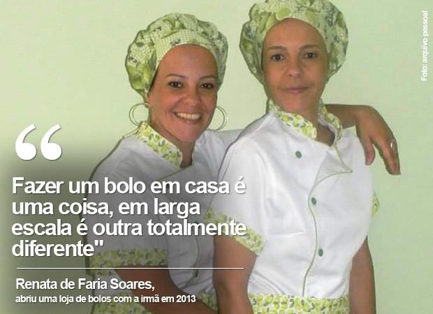 Renata abriu loja de bolos com a irmã (Foto: Arquivo Pessoal)