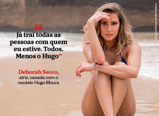 Frases que resumem a semana | Deborah Secco (Foto: Elvis Moreira/Editora Globo)