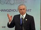 Presidente Michel Temer participa de reunião de finanças do G20 na China