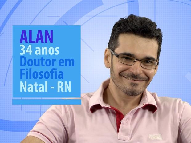Alan é doutor em filosofia e tem 34 anos (Foto: Globo/Divulgação)