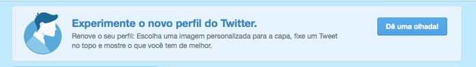 Em português, Twitter convida para testar o novo visual da página de perfil (Foto: Reprodução/Twitter)