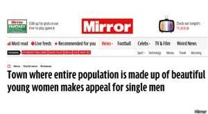Mirror: 'Cidade cuja população é inteiramente de mulheres bonitas e jovens faz apelo por homens solteiros'. (Foto: Mirror / Via BBC)