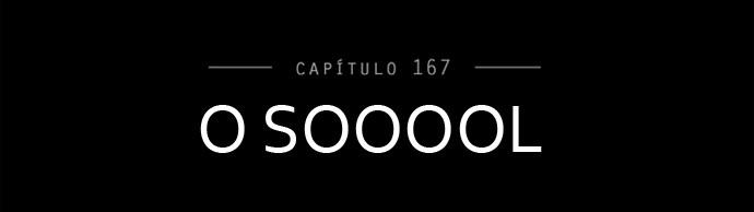 Capítulo 167  (Foto: Gshow)